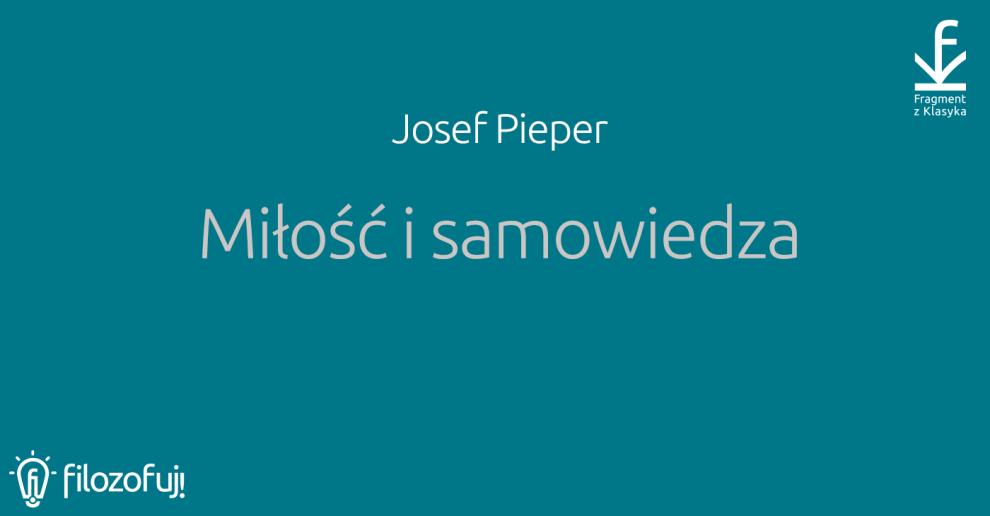 Josef Pieper Miłość i samowiedza